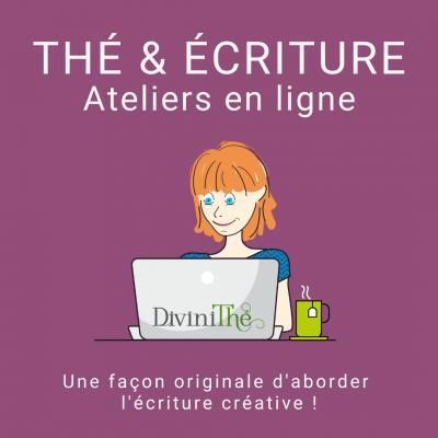 Divinithe-atelier thé et écriture en ligne